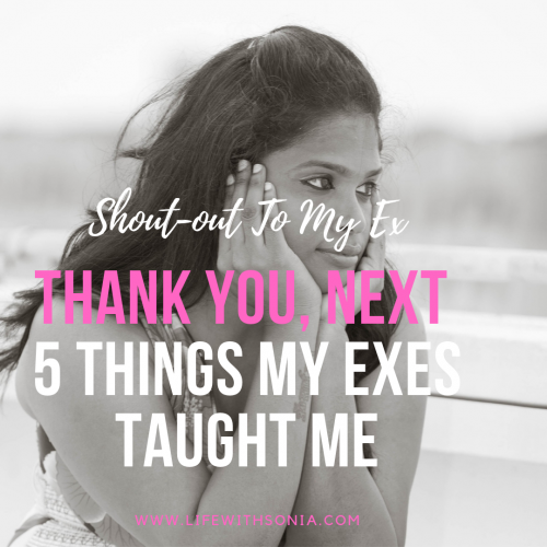 Thank you, Next – 5 Things My Exes Taught Me