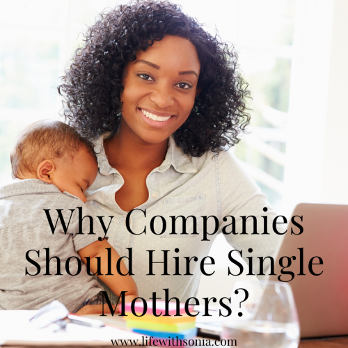 Why Companies Should Hire Single Mothers?