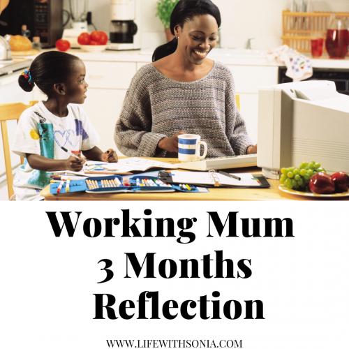 Working Mum 3 Months Reflection